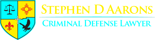 Stephen D Aarons, Attorney at Law | Aarons Law PC | New Mexico Criminal Defense Attorney